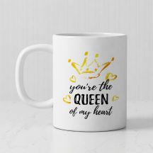 You're The Queen Of My Heart White Mug(Set of 1)