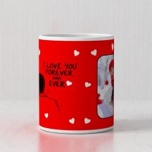I LOVE U FOREVER AND EVER White Mug (320ml,Set of 1)